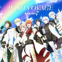 【主題歌】TV アイドリッシュセブン OP「WiSH VOYAGE」/IDOLiSH7