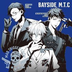 【キャラクターソング】ヒプノシスマイク ヨコハマ・ディビジョン Mad Trigger Crew「BAYSIDE M.T.C」の商品サムネイル